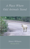 'A Place Where Odd Animals Stand': cover